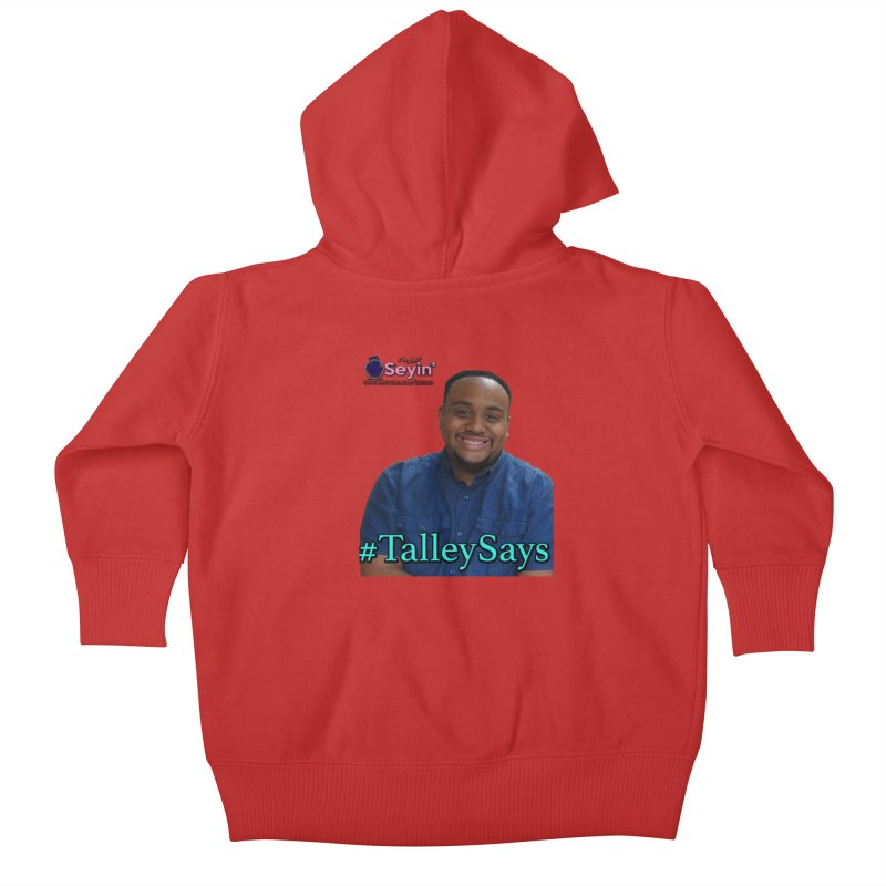 Talley Says Kids Baby Zip-Up Hoody by I'm Just Seyin' Shoppe