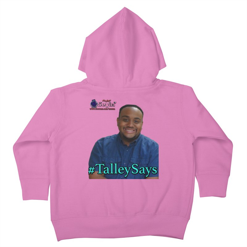 Talley Says Kids Toddler Zip-Up Hoody by I'm Just Seyin' Shoppe