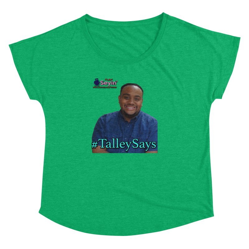 Talley Says Women's Dolman Scoop Neck by I'm Just Seyin' Shoppe