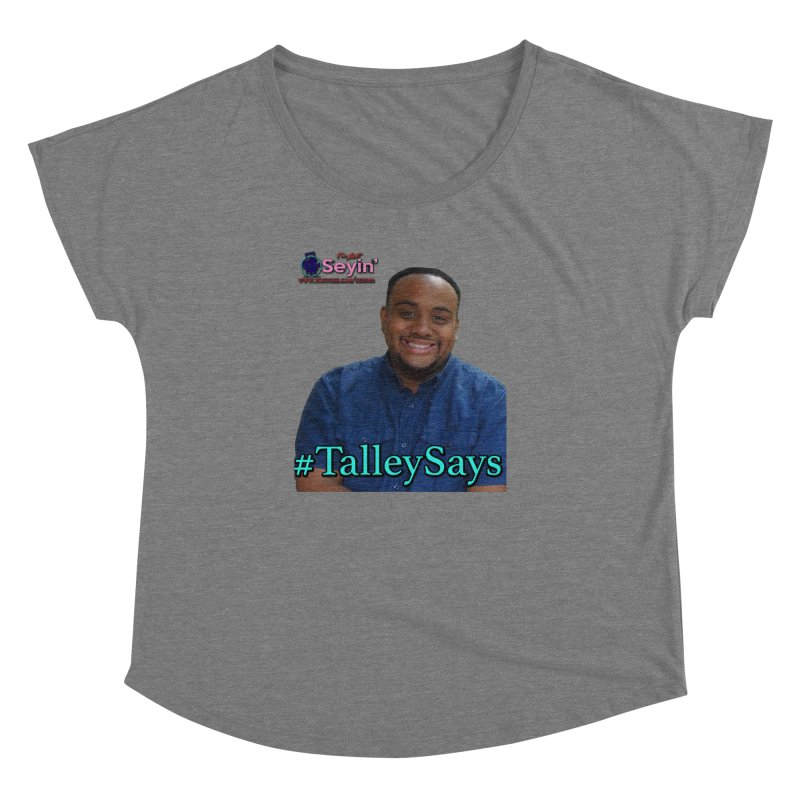 Talley Says Women's Scoop Neck by I'm Just Seyin' Shoppe