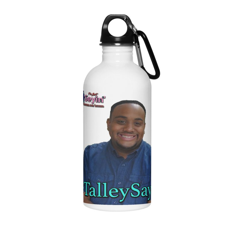 Talley Says Accessories Water Bottle by I'm Just Seyin' Shoppe