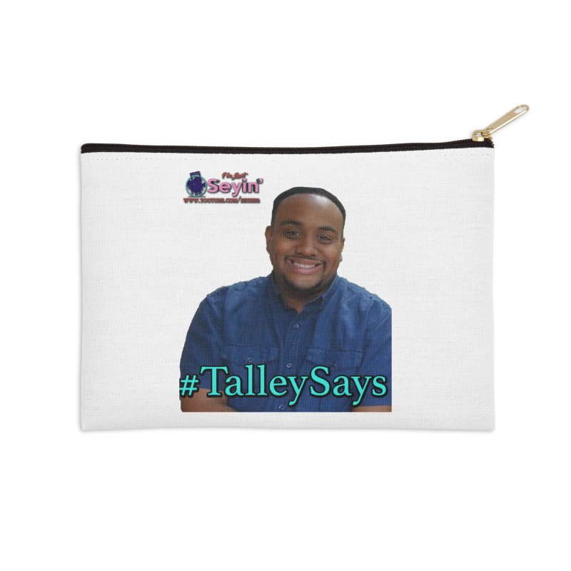 Talley Says Accessories Zip Pouch by I'm Just Seyin' Shoppe