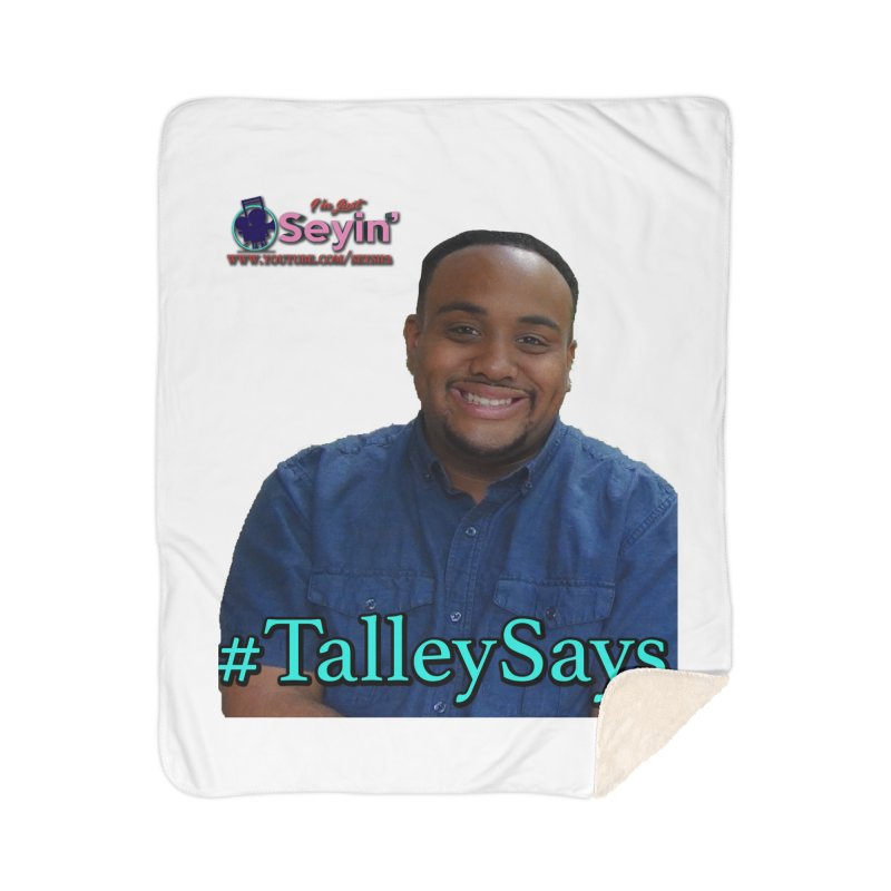 Talley Says Home Sherpa Blanket Blanket by I'm Just Seyin' Shoppe