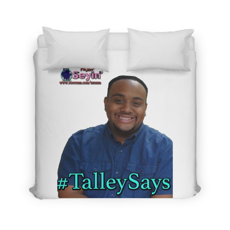 Talley Says Home Duvet by I'm Just Seyin' Shoppe