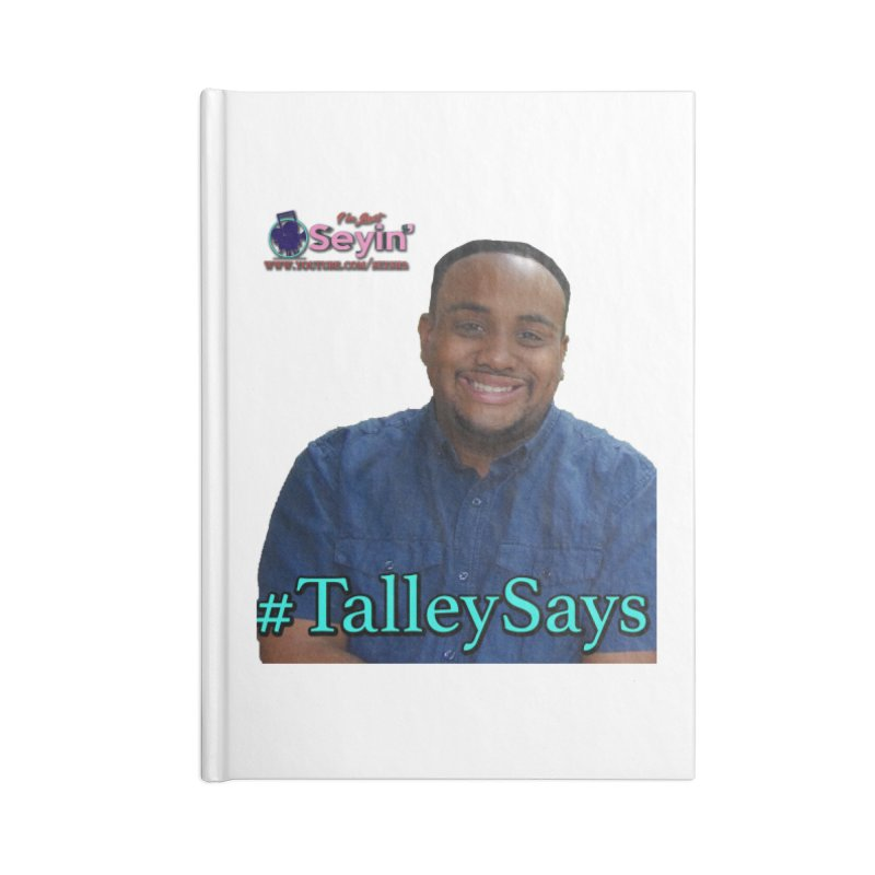 Talley Says Accessories Blank Journal Notebook by I'm Just Seyin' Shoppe