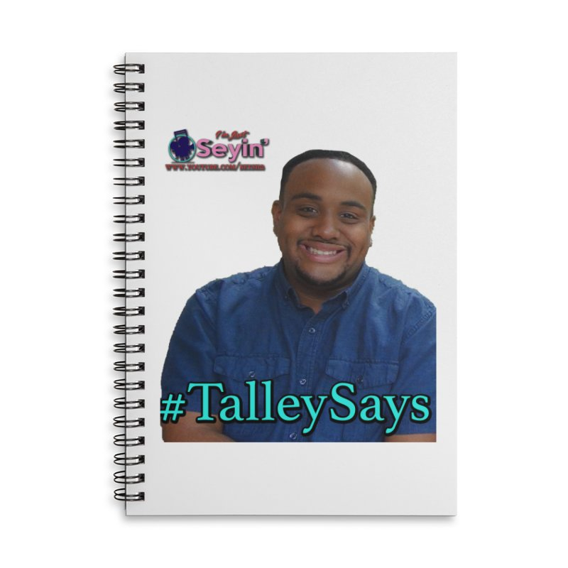 Talley Says Accessories Lined Spiral Notebook by I'm Just Seyin' Shoppe