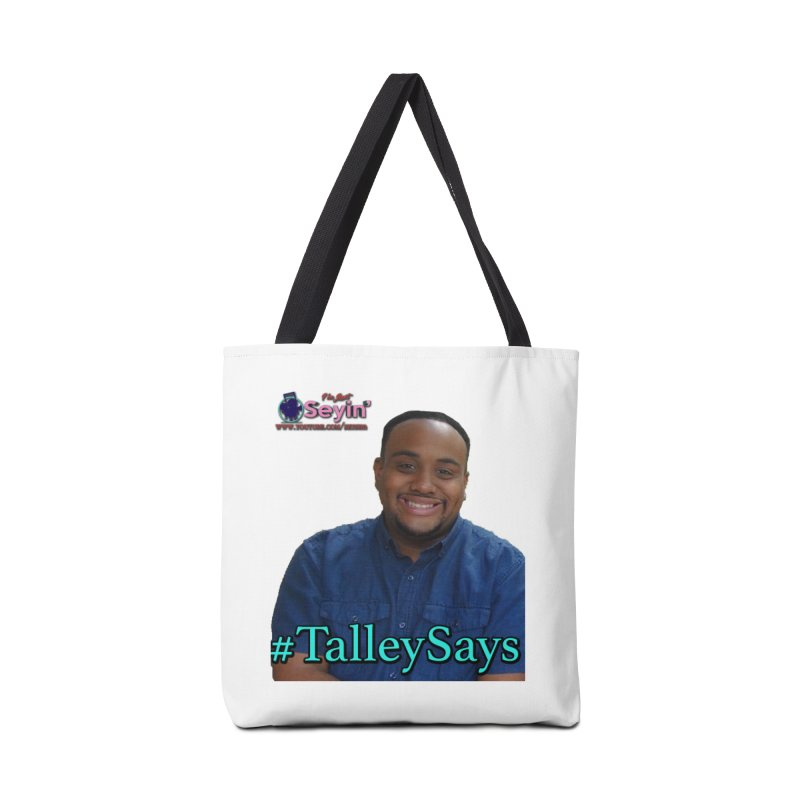 Talley Says Accessories Bag by I'm Just Seyin' Shoppe
