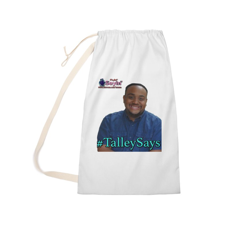 Talley Says Accessories Laundry Bag Bag by I'm Just Seyin' Shoppe