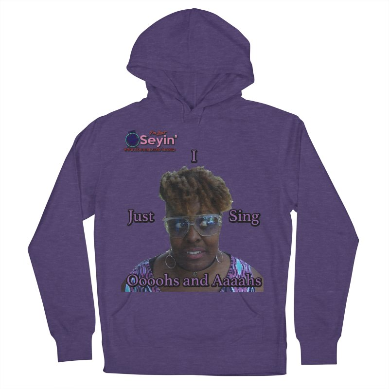 Oooohs and Aaaahs Men's French Terry Pullover Hoody by I'm Just Seyin' Shoppe
