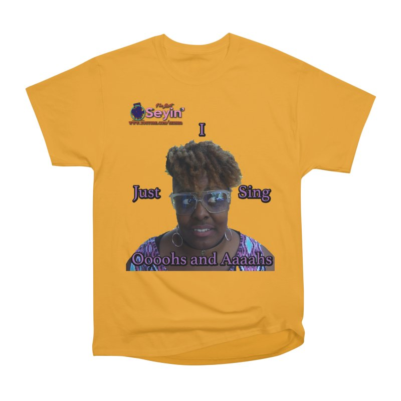 Oooohs and Aaaahs Men's Heavyweight T-Shirt by I'm Just Seyin' Shoppe