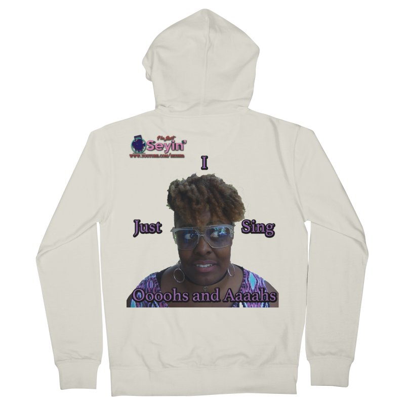 Oooohs and Aaaahs Women's French Terry Zip-Up Hoody by I'm Just Seyin' Shoppe