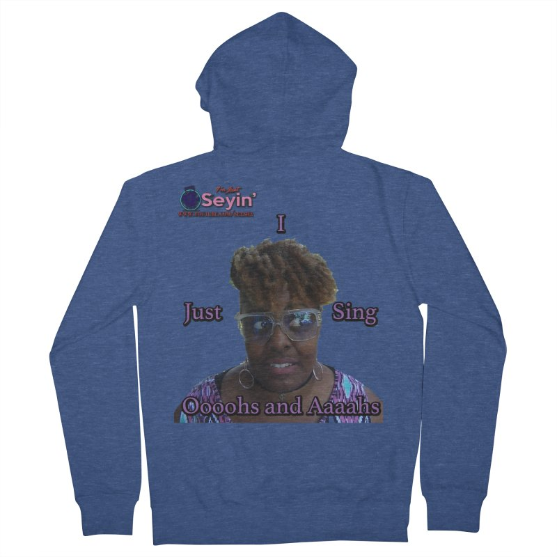Oooohs and Aaaahs Men's French Terry Zip-Up Hoody by I'm Just Seyin' Shoppe