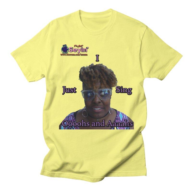 Oooohs and Aaaahs Men's Regular T-Shirt by I'm Just Seyin' Shoppe