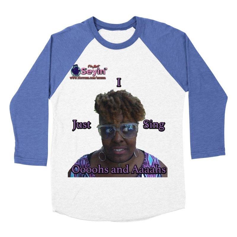 Oooohs and Aaaahs Women's Baseball Triblend Longsleeve T-Shirt by I'm Just Seyin' Shoppe