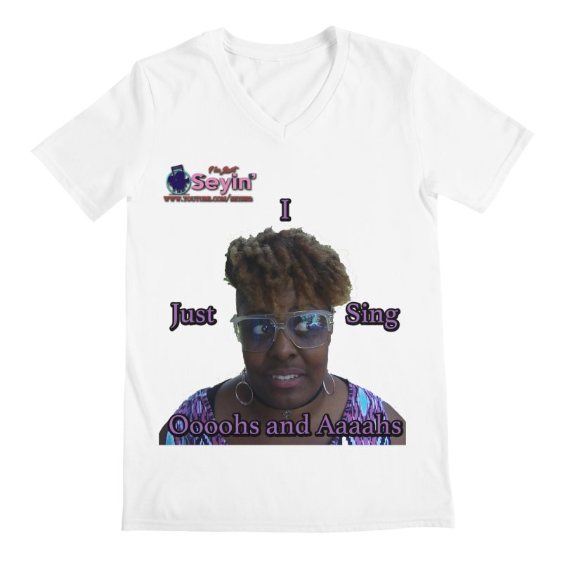 Oooohs and Aaaahs Men's V-Neck by I'm Just Seyin' Shoppe