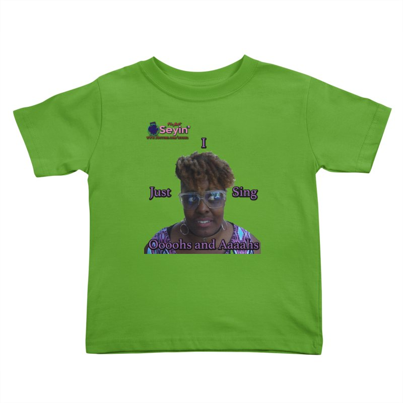 Oooohs and Aaaahs Kids Toddler T-Shirt by I'm Just Seyin' Shoppe