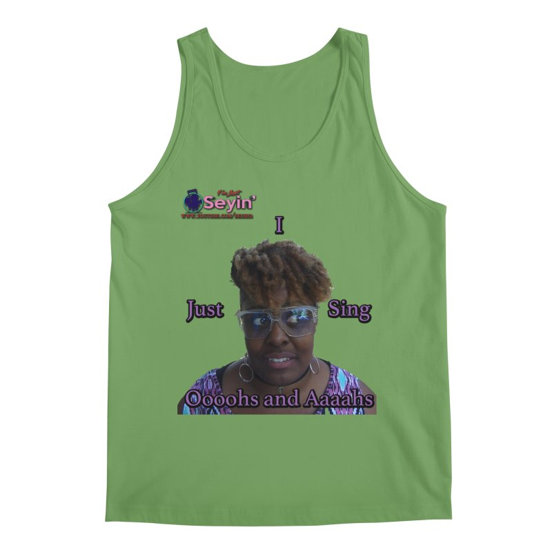 Oooohs and Aaaahs Men's Tank by I'm Just Seyin' Shoppe
