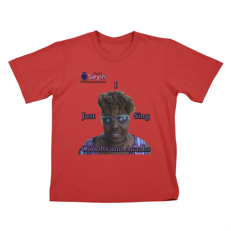 Oooohs and Aaaahs Kids T-Shirt by I'm Just Seyin' Shoppe