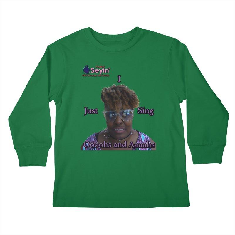 Oooohs and Aaaahs Kids Longsleeve T-Shirt by I'm Just Seyin' Shoppe