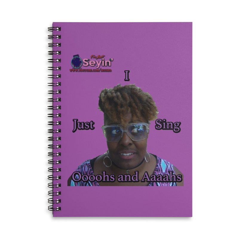 Oooohs and Aaaahs Accessories Lined Spiral Notebook by I'm Just Seyin' Shoppe