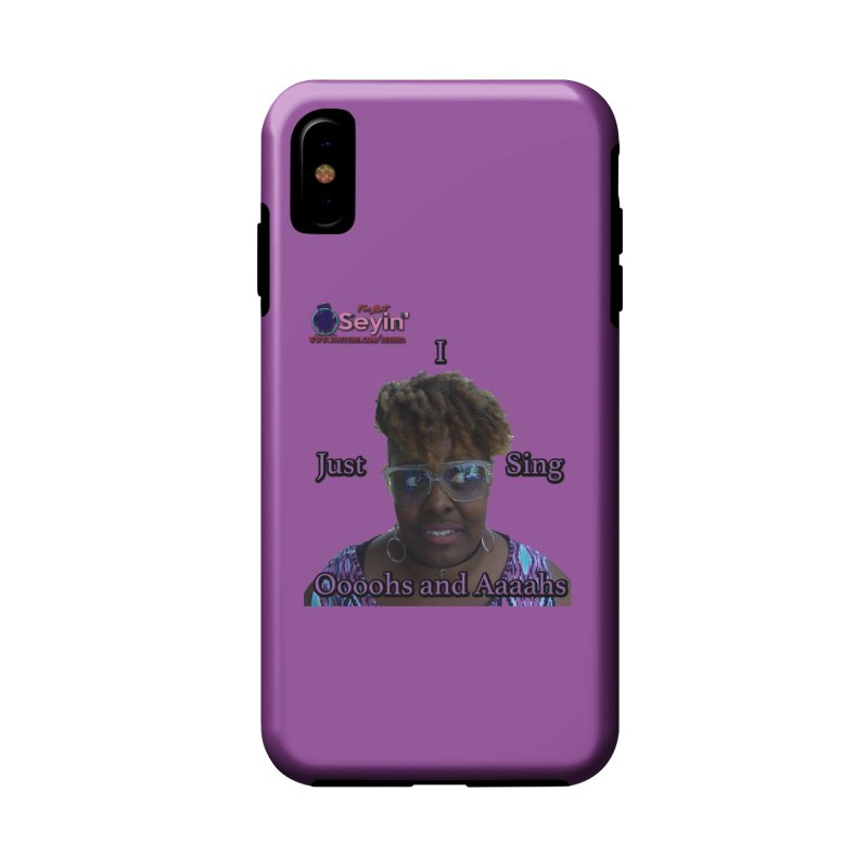 Oooohs and Aaaahs Accessories Phone Case by I'm Just Seyin' Shoppe