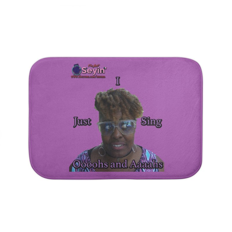 Oooohs and Aaaahs Home Bath Mat by I'm Just Seyin' Shoppe