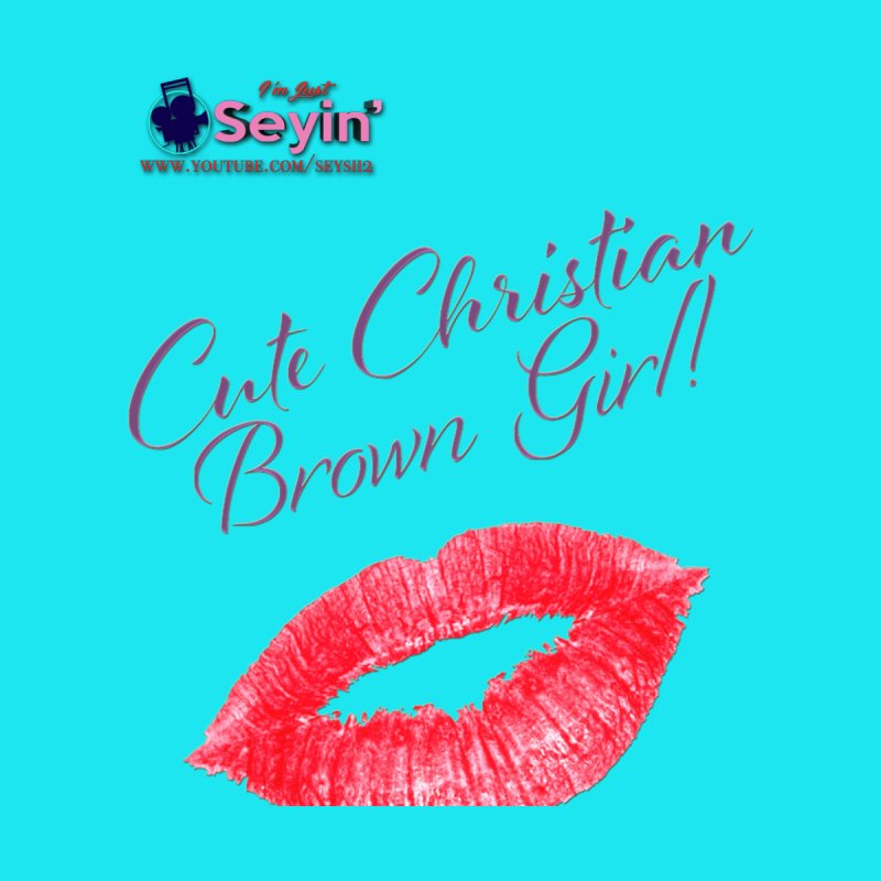 Cute Christian Brown Girl by I'm Just Seyin' Shoppe