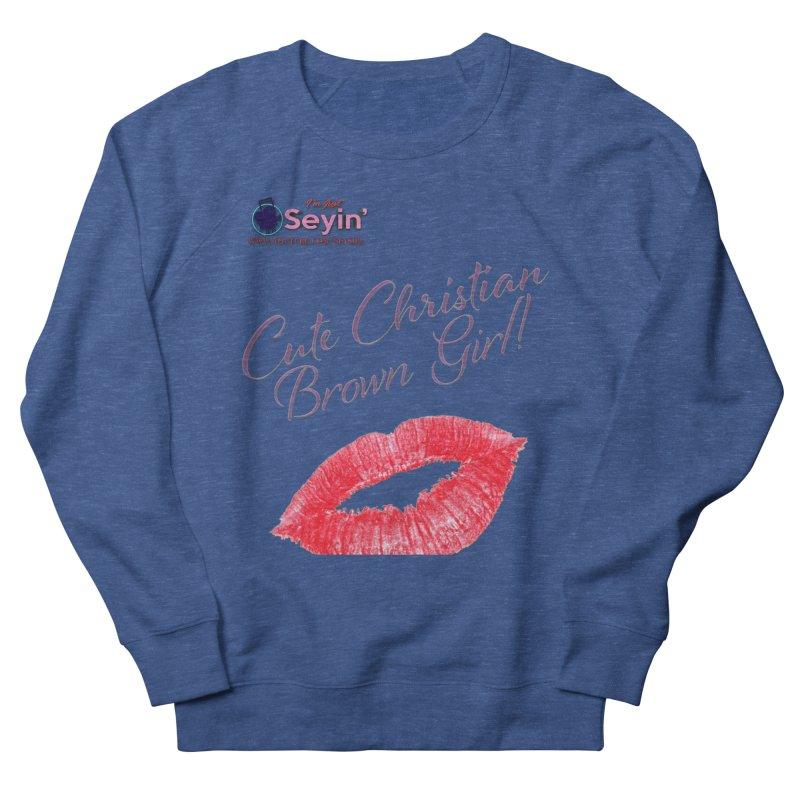 Cute Christian Brown Girl Women's French Terry Sweatshirt by I'm Just Seyin' Shoppe