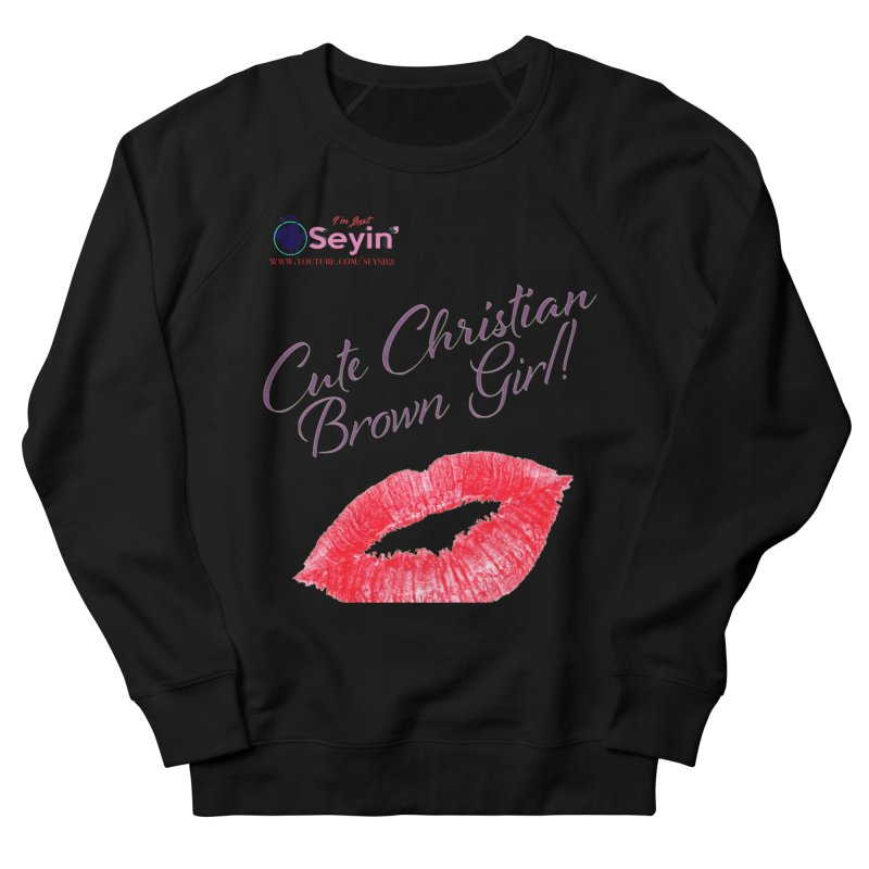 Cute Christian Brown Girl Men's French Terry Sweatshirt by I'm Just Seyin' Shoppe