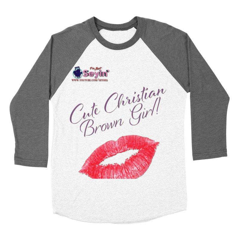 Cute Christian Brown Girl Women's Longsleeve T-Shirt by I'm Just Seyin' Shoppe