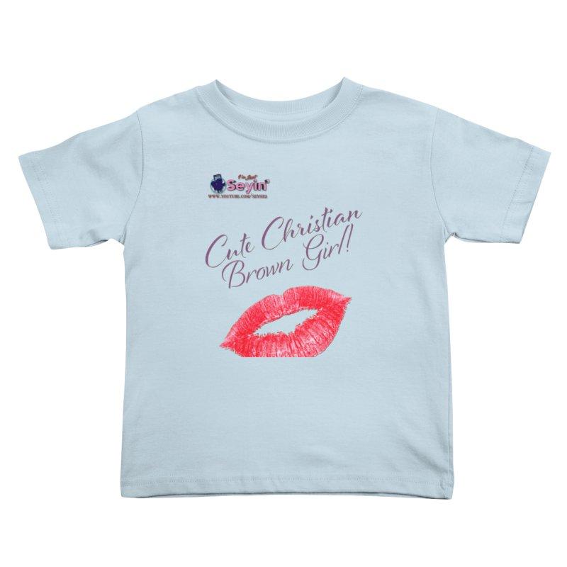 Cute Christian Brown Girl Kids Toddler T-Shirt by I'm Just Seyin' Shoppe
