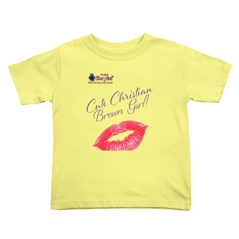 Cute Christian Brown Girl Kids Toddler T-Shirt by I'm Just Seyin' Shoppe