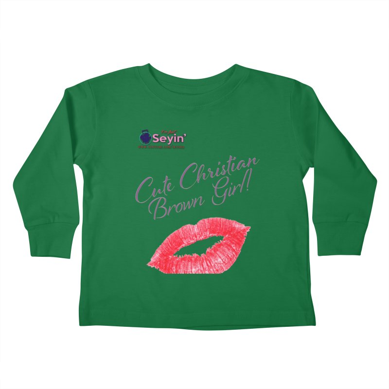 Cute Christian Brown Girl Kids Toddler Longsleeve T-Shirt by I'm Just Seyin' Shoppe
