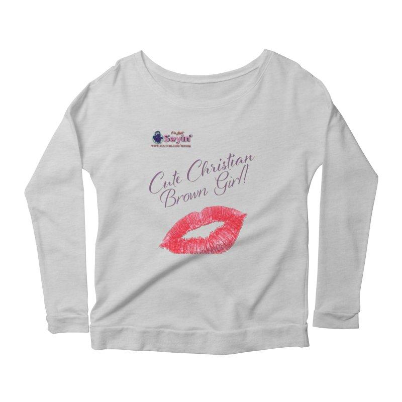Cute Christian Brown Girl Women's Scoop Neck Longsleeve T-Shirt by I'm Just Seyin' Shoppe