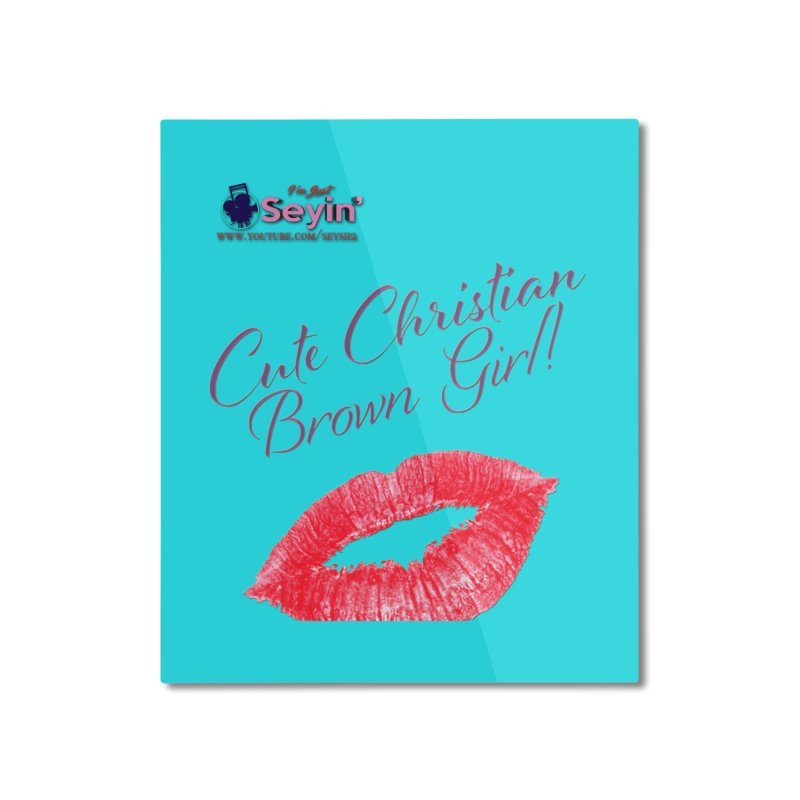 Cute Christian Brown Girl Home Mounted Aluminum Print by I'm Just Seyin' Shoppe