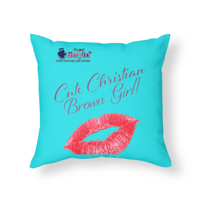 Cute Christian Brown Girl Home Throw Pillow by I'm Just Seyin' Shoppe