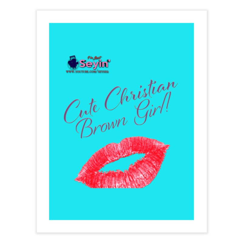 Cute Christian Brown Girl Home Fine Art Print by I'm Just Seyin' Shoppe