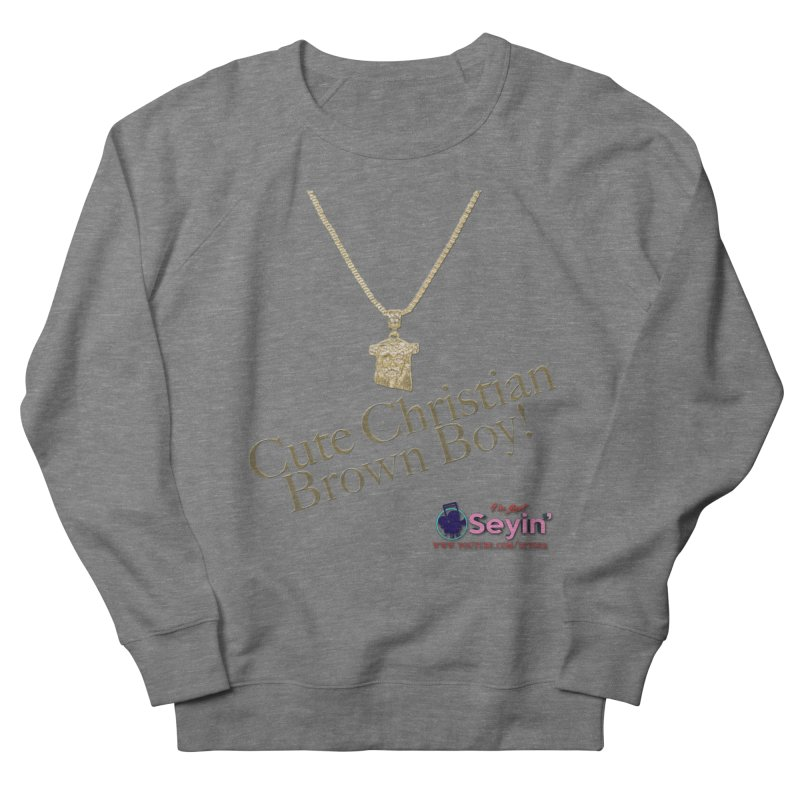 Cute Christian Brown Boy Women's French Terry Sweatshirt by I'm Just Seyin' Shoppe