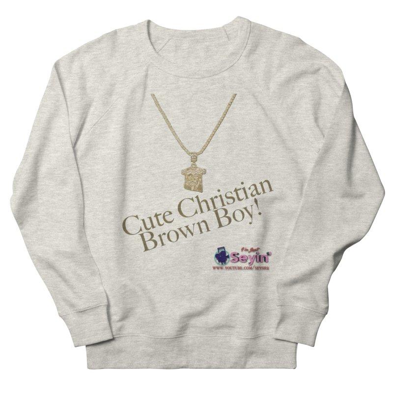 Cute Christian Brown Boy Men's French Terry Sweatshirt by I'm Just Seyin' Shoppe