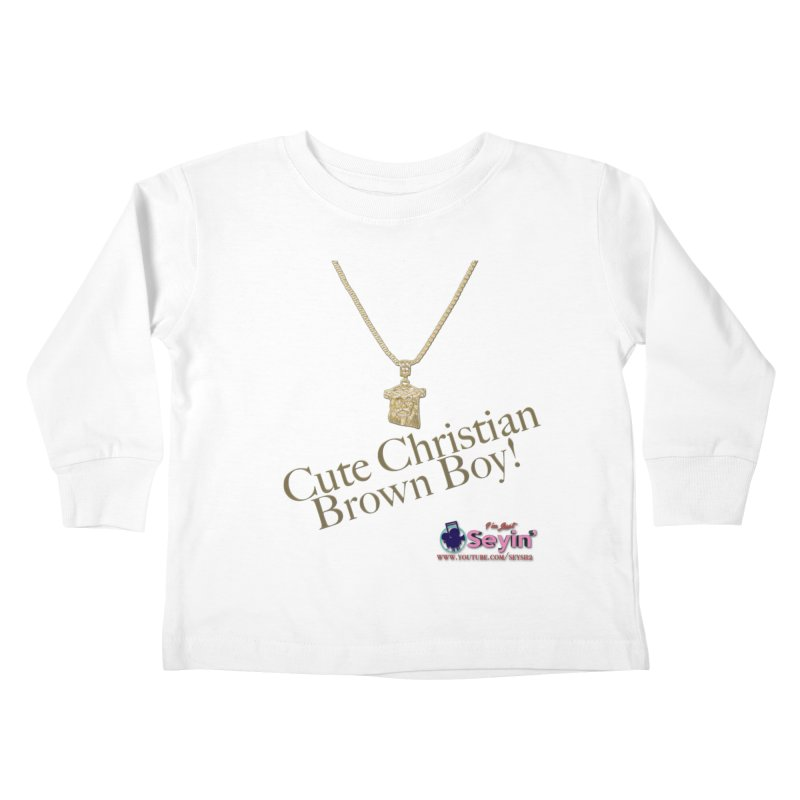 Cute Christian Brown Boy Kids Toddler Longsleeve T-Shirt by I'm Just Seyin' Shoppe