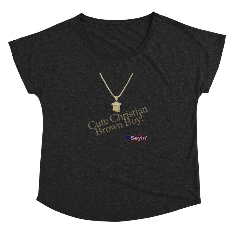 Cute Christian Brown Boy Women's Dolman Scoop Neck by I'm Just Seyin' Shoppe