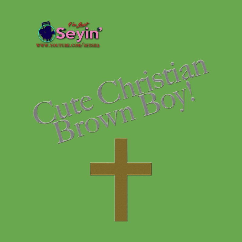Cute Christian Brown Boy 2 by I'm Just Seyin' Shoppe