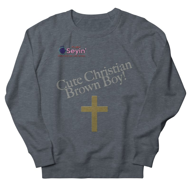 Cute Christian Brown Boy 2 Men's French Terry Sweatshirt by I'm Just Seyin' Shoppe