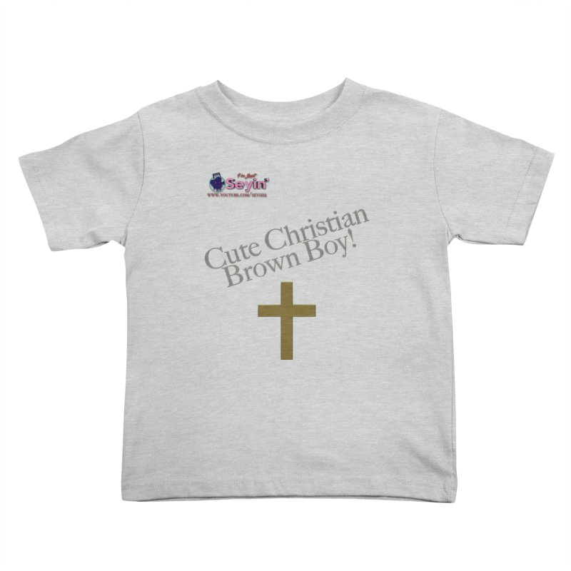 Cute Christian Brown Boy 2 Kids Toddler T-Shirt by I'm Just Seyin' Shoppe