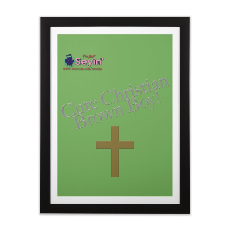 Cute Christian Brown Boy 2 Home Framed Fine Art Print by I'm Just Seyin' Shoppe