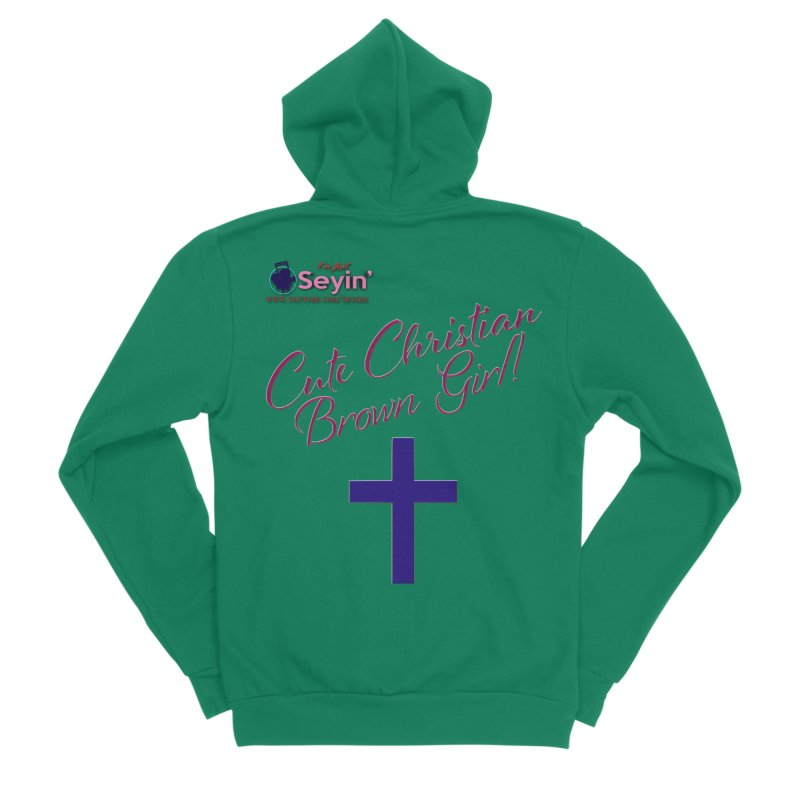 Cute Christian Brown Girl 2 Women's Sponge Fleece Zip-Up Hoody by I'm Just Seyin' Shoppe