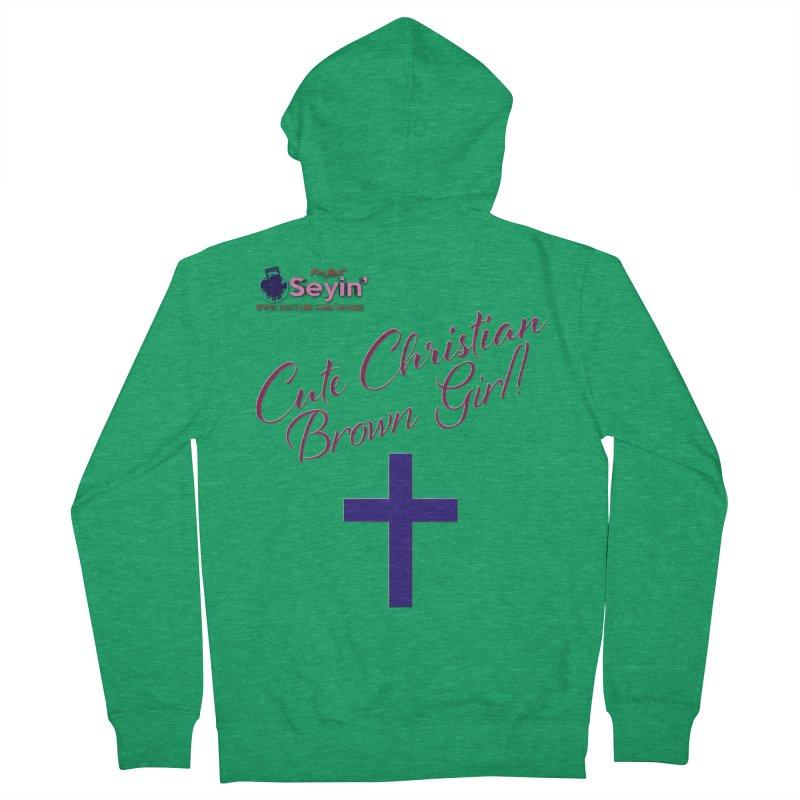 Cute Christian Brown Girl 2 Women's Zip-Up Hoody by I'm Just Seyin' Shoppe