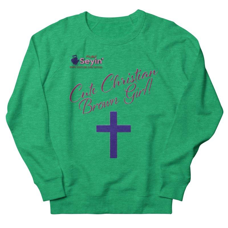 Cute Christian Brown Girl 2 Men's French Terry Sweatshirt by I'm Just Seyin' Shoppe