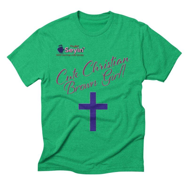 Cute Christian Brown Girl 2 Men's T-Shirt by I'm Just Seyin' Shoppe