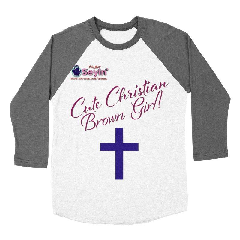 Cute Christian Brown Girl 2 Women's Longsleeve T-Shirt by I'm Just Seyin' Shoppe